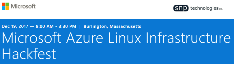 Microsoft Azure Linux Infrastructure Hackfest -Dec 19th, 2017 Burlington, Massachusetts