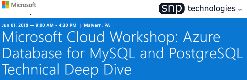 Azure Database for MySQL and PostgreSQL workshop June 1st philadelphia