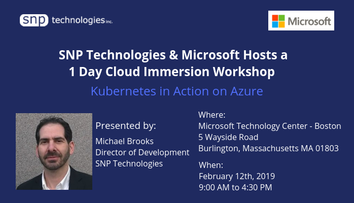 Microsoft Hosts a 1 Day Cloud Immersion Workshop - Kubernetes in Action on Azure- February 12th, 2019 Burlington, Massachusetts