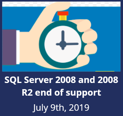 SQL Server 2008 and 2008 R2 end of support